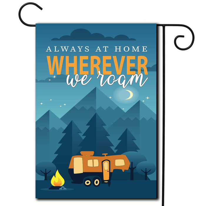 "RV Camping Flag - 5th Wheel ""Always At Home Wherever We Roam"""