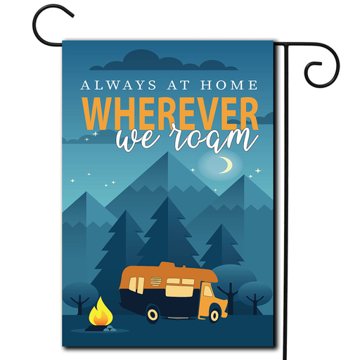 "RV Camping Flag Class C ""Always At Home Wherever We Roam"""
