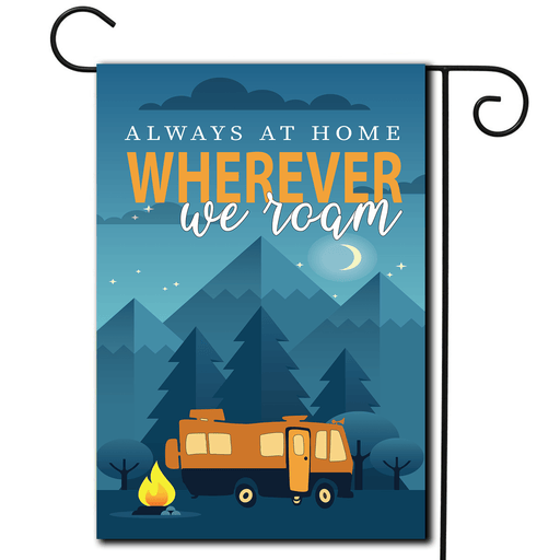 "RV Camping Flag Motorhome ""Always At Home Wherever We Roam"""