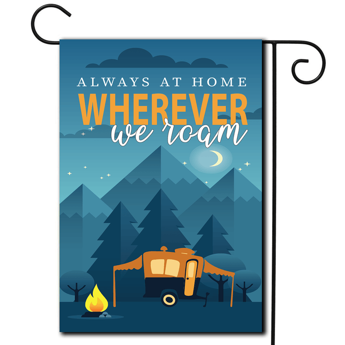 "RV Garden Flag Pop Up ""Always At Home Wherever We Roam"""