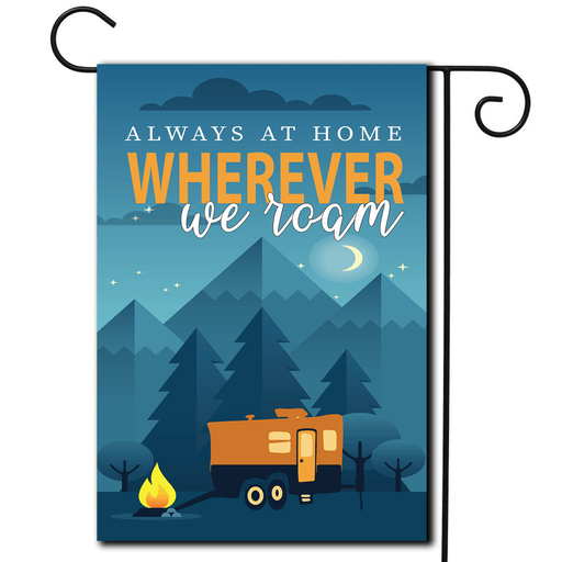"RV Camping Flag Toy Hauler ""Always At Home Wherever We Roam"""