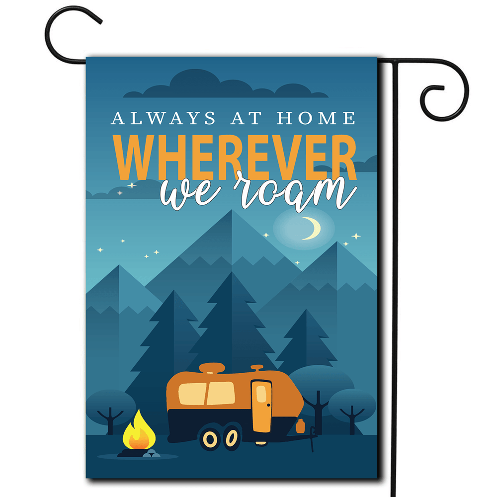 "RV Camping Flag Travel Trailer ""Always At Home Wherever We Roam"""