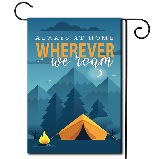 "Campsite Yard Flag Tent ""Always At Home Wherever We Roam"""