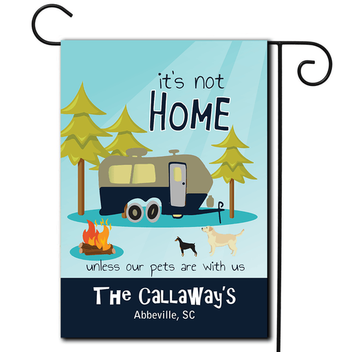 "Personalized RV Pet Flag ""It's Not Home Unless Our Pets Are With Us"""