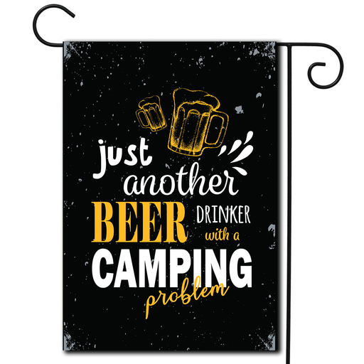 "Campsite Flag ""Just Another Beer Drinker With A Camping Problem"""
