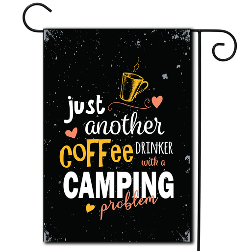 "Campsite Flag ""Just Another Coffee Drinker With A Camping Problem"""