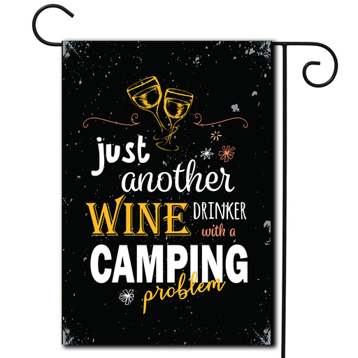 "Campsite Flag ""Just Another Wine Drinker With A Camping Problem"""