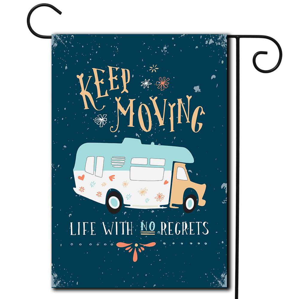 "RV Garden Flag Class C ""Keep Moving Life With No Regrets"""