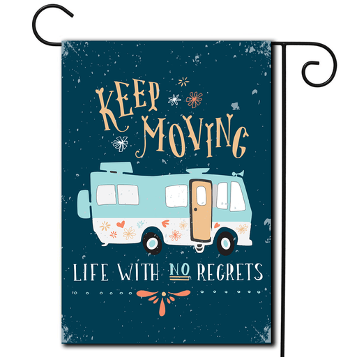 "RV Garden Flag Motorhome ""Keep Moving Life With No Regrets"""