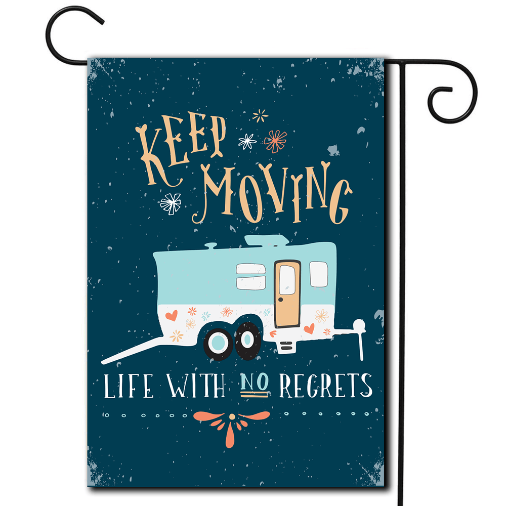 "RV Yard Flag Toy Hauler ""Keep Moving Life With No Regrets"""