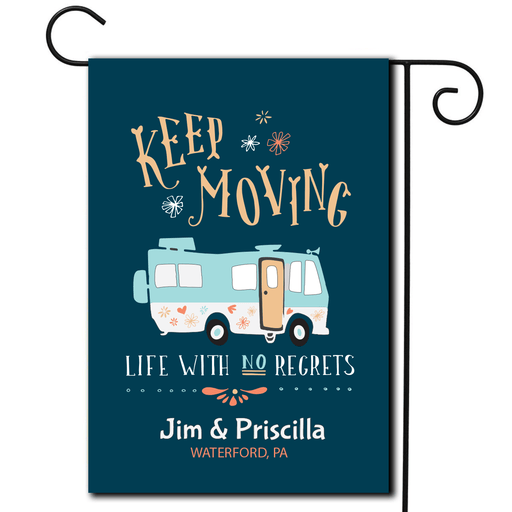 "Personalized RV Camping Flag ""Keep Moving Life With No Regrets"""