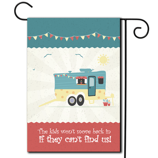 "RV Yard Flag Toy Hauler ""The Kids Won't Move Back In If They Can't Find Us"""