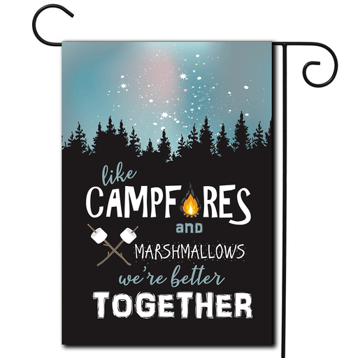 "Campsite Flag ""Like Campfires And Marshmallows We're Better Together"""