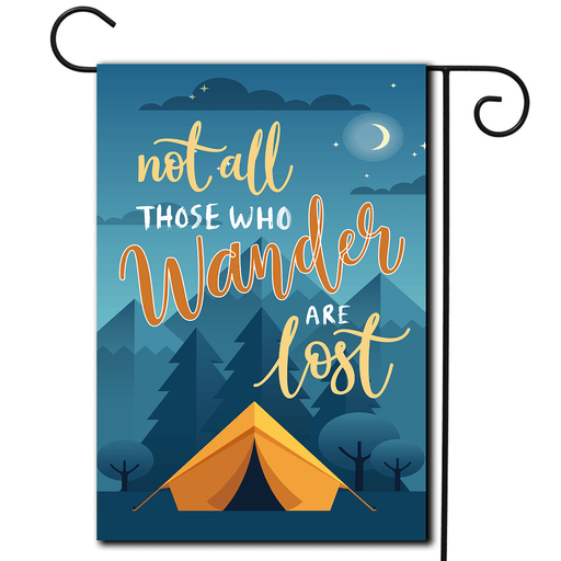 "Tent Decorative Flag ""Not All Those Who Wander Are Lost"""
