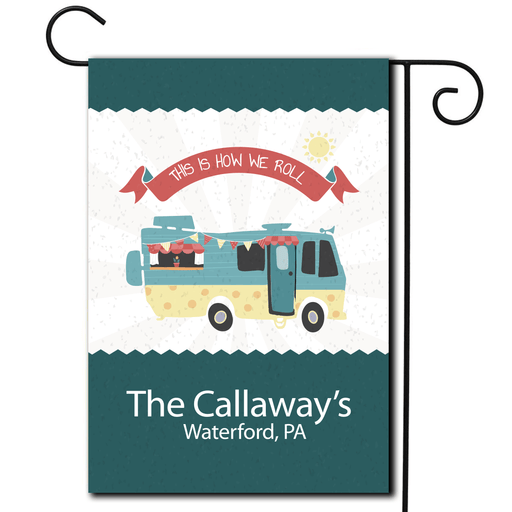"Personalized RV Camping Garden Flag ""This Is How We Roll"""