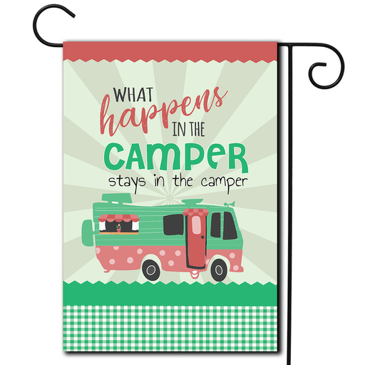 "RV Garden Flag Motorhome ""What Happens In The Camper Stays In The Camper"""