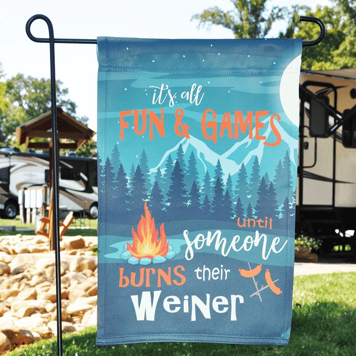 "Campsite Flag ""Its All Fun And Games Until Someone Burns Their Weiner"""