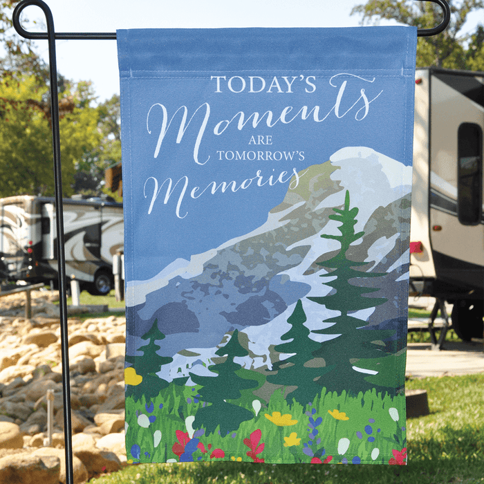 "Campsite Flag ""Today's Moments Are Tomorrow's Memories"""
