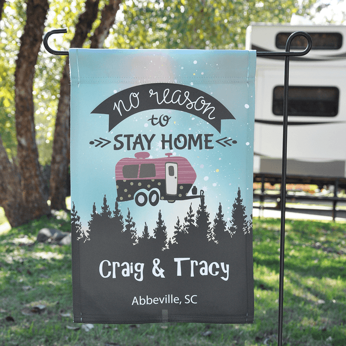 "Personalized RV Camping Garden Flag ""No Reason To Stay Home"""