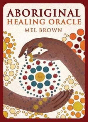 ABORIGINAL HEALING ORACLE CARDS