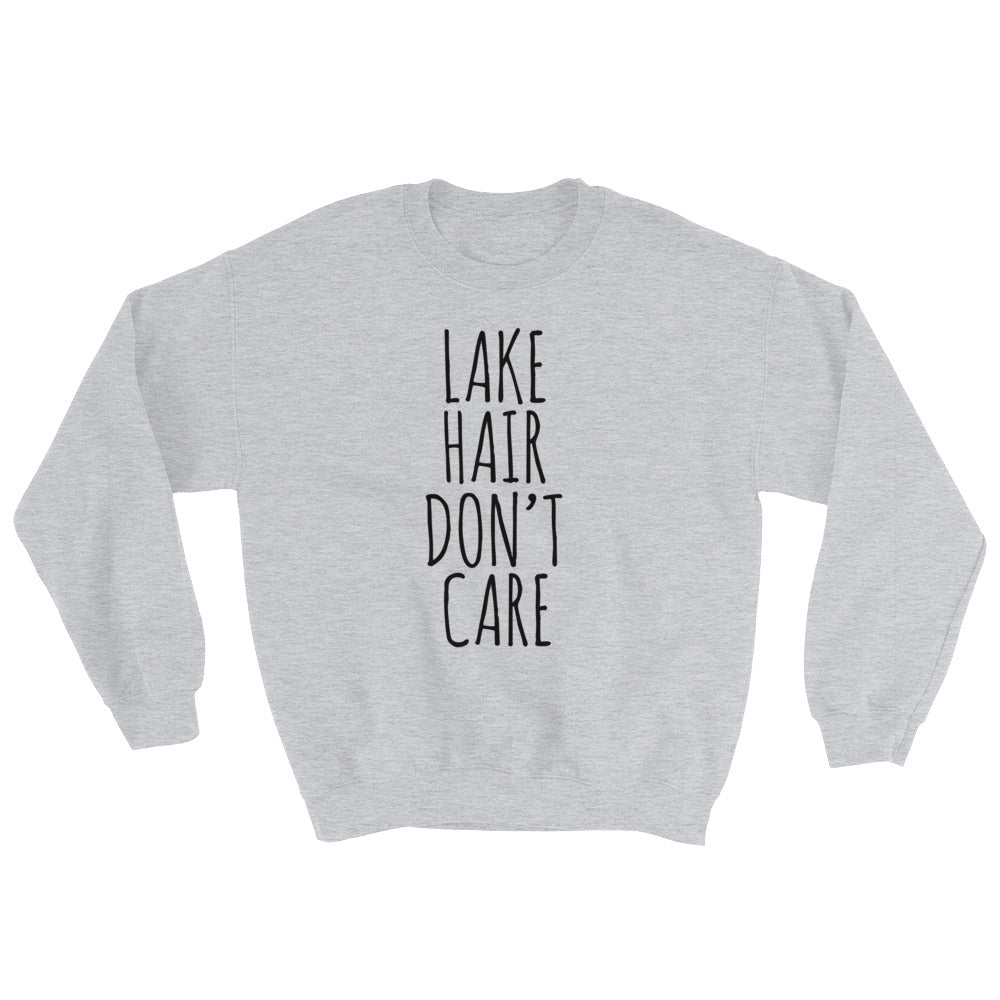 Lake Hair Don't Care Unisex Sweatshirt