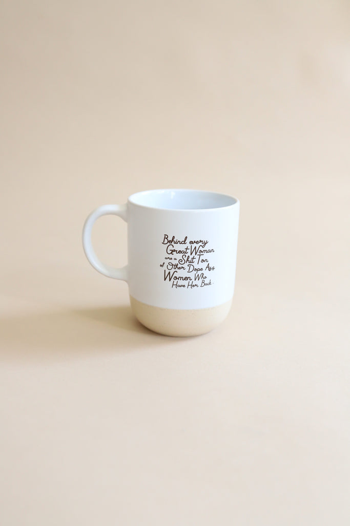 Behind Every Woman 16oz Ceramic Mug - Polished Prints