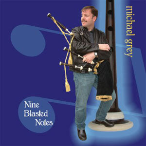 "CD - Michael Grey, ""Nine Blasted Notes"""