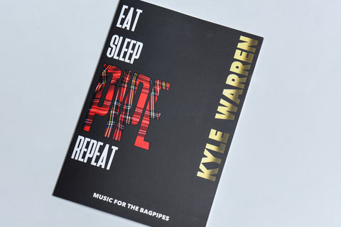 Eat Sleep Pipe Repeat: Book of Pipe Music by Kyle Warren