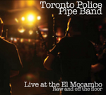 "CD - Toronto Police Pipe Band, ""Live at the El Mocambo - Raw and Off the Floor"""