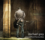 "CD - Michael Grey, ""Unqualified Favourites"""