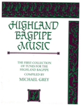 Highland Bagpipe Music - Michael Grey's 1st Book of Music
