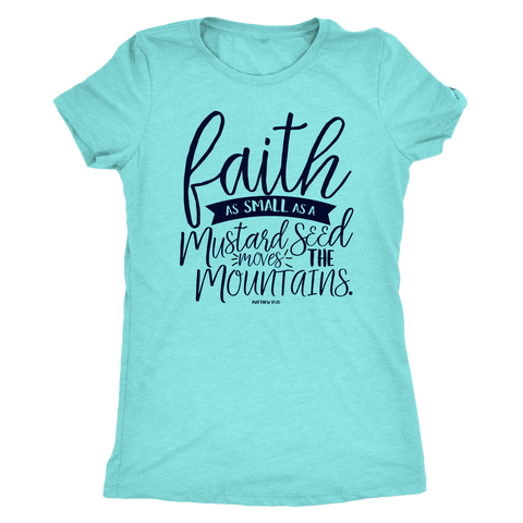 Faith The Size of a Mustard Seed Women's Tee