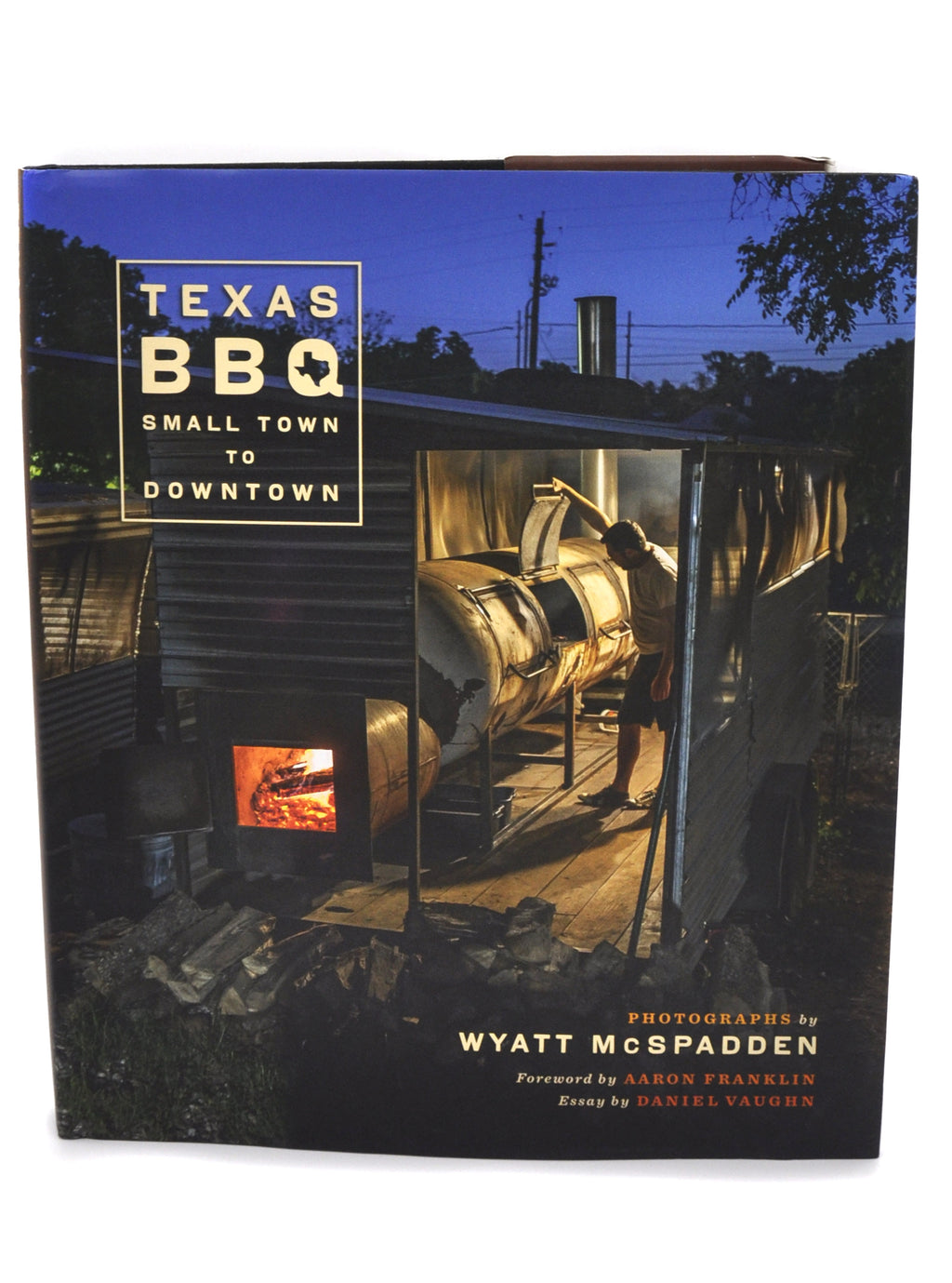 Signed Copy: Wyatt McSpadden: Texas BBQ, Small Town to Downtown