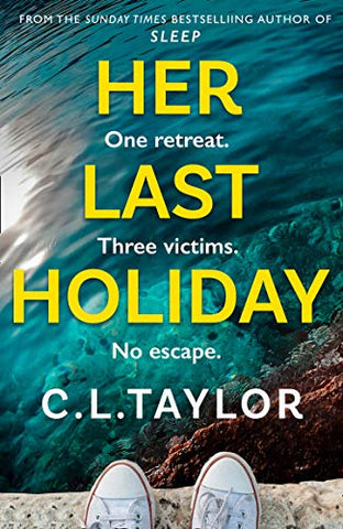 Her Last Holiday by C.L. Taylor - Signed