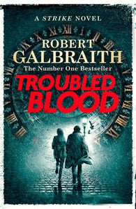 Troubled Blood by Robert Galbraith - Pre-Order