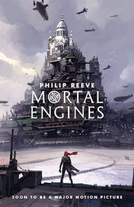 Mortal Engines Quartet 1 Mortal Engines