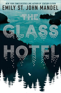 The Glass Hotel - Emily St. John Mandel