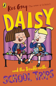 Daisy and the Trouble with School Trips