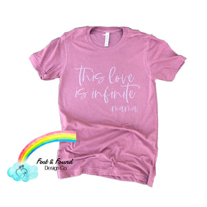 This Love Is Infinite- Mama Tee