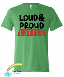 Loud & Proud Latinx Kids Tees (All sizes)
