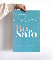 """Be Kind, Be Calm, Be Safe"" poster series - Partial proceeds to RNFBC"
