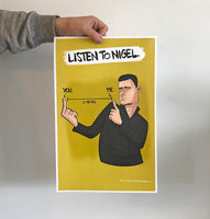 """Listen to Nigel"" poster x 1"