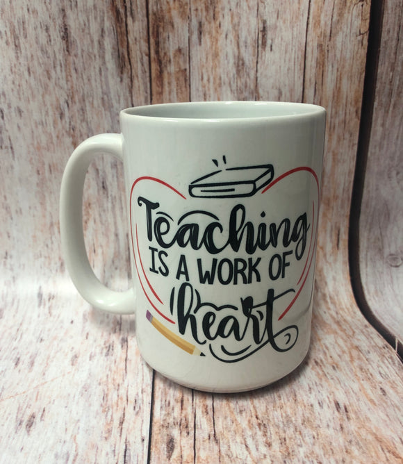 Teaching is a Work of Heart 15 oz. Coffee Mug