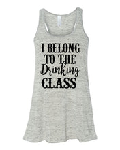 Load image into Gallery viewer, I Belong To The Drinking Class Flowy Tank Top Women's Flowy Tank Country Concert Tank