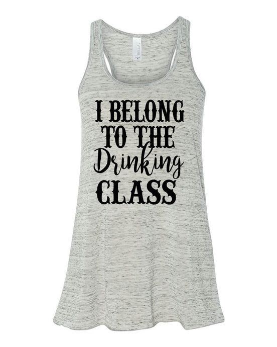 91b794a5598448 I Belong To The Drinking Class Flowy Tank Top Women s Flowy Tank Country  Concert Tank