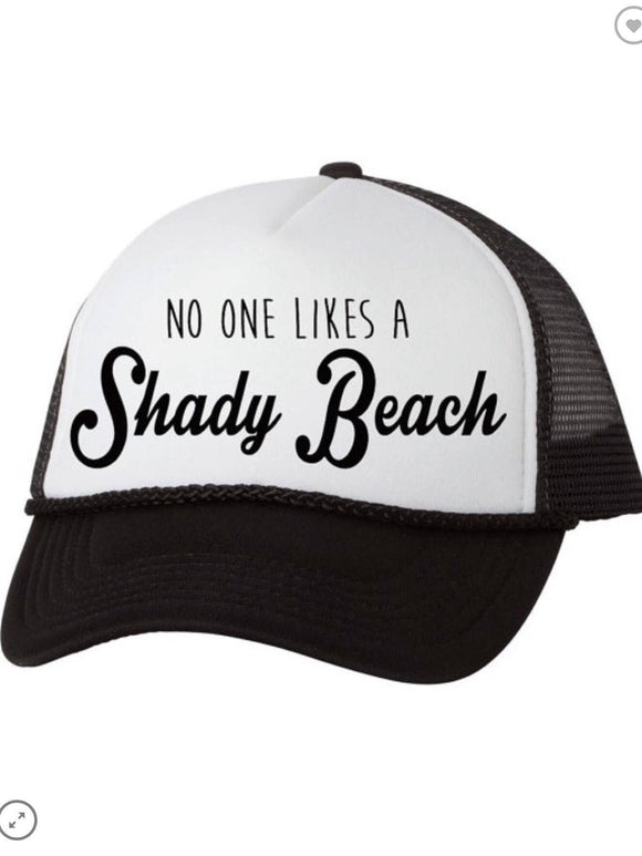No One Likes A Shady Beach Trucker Hat