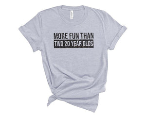 More Fun Than 2 Twenty Year Olds Bella CVC 3001 Unisex T-Shirt 40th Birthday Party Forty