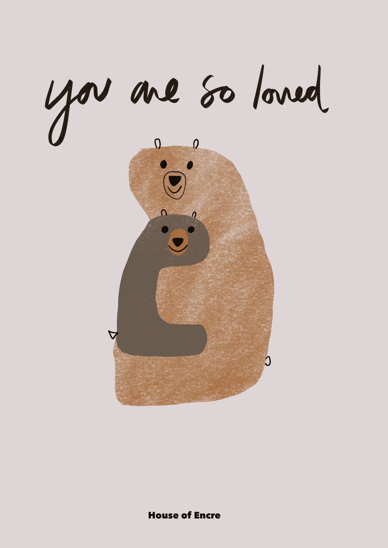 A4 House Of Encre You Are So Loved print
