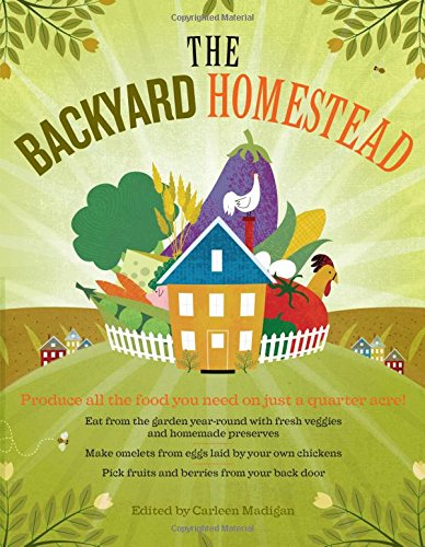 The Backyard Homestead - Three Wolves Provisions