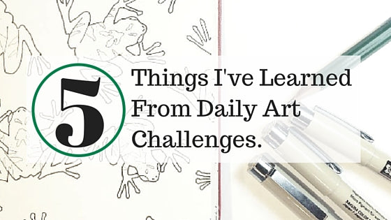5 Things I've Learned From Daily Art Challenges